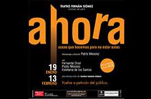 Ahora – Del 19 de enero al 13 de febrero en el Teatro Fernán Gómez