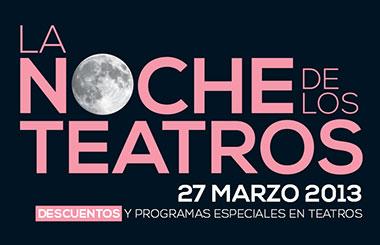 El 27 de marzo se celebra La Noche de los Teatros 2013 en Madrid