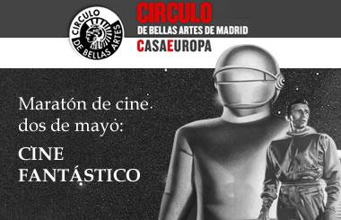 Maratón de cine dos de mayo: Cine Fantástico en el Círculo de Bellas Artes