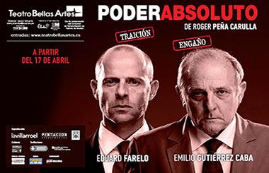 Sorteamos 37 entradas dobles para «Poder Absoluto» en el Teatro Bellas Artes