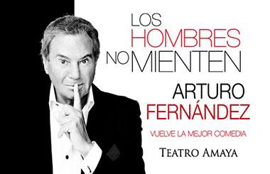 """Sorteamos 23 entradas dobles para """"Arturo Fernández: Los hombres no mienten"""" en el Teatro Amaya"""
