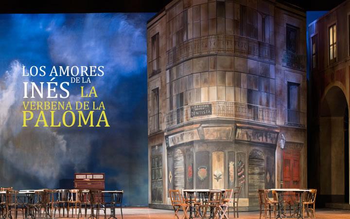 Teatro de la Zarzuela: Los amores de la Inés y La verbena de la Paloma