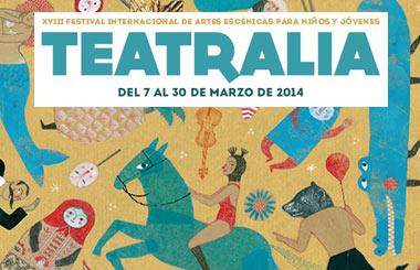 Teatralia 2014, del 7 al 30 de marzo