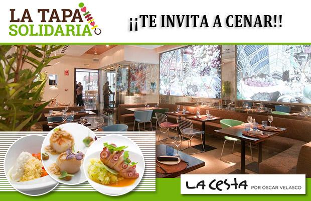 La Tapa Solidaria Madrid te invita a cenar en LA CESTA por Óscar Velasco