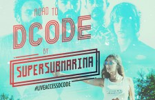 "Consigue tu pase doble para el estreno mundial ""Road to DCODE by Supersubmarina"""