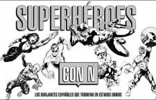 SUPERHÉROES CON Ñ. Dibujantes españoles que triunfan en Estados Unidos