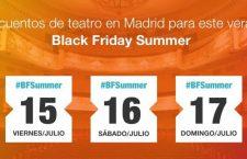 Black Friday Summer Ticketea, descuentos para ir al Teatro en Madrid este verano