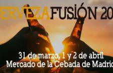 Cerveza Fusión, Festival de la cerveza artesana en el Mercado de la Cebada