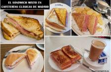 Comprobamos el nivel del sándwich mixto en cafeterías clásicas de Madrid