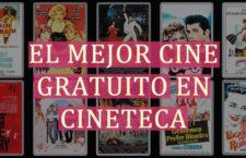 El mejor cine gratuito en Cineteca