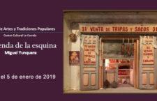 Exposición LA TIENDA DE LA ESQUINA en Madrid, hasta el 5 de enero de 2019