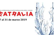 TEATRALIA 2019: XXIII Festival Internacional de Artes Escénicas para Niños y Jóvenes
