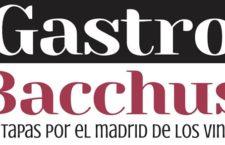 Gastro Bacchus 2019. ¡Tapas y vinos por el Barrio de Las Letras a 4 euros!