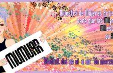 MUMUAR. 50 Mujeres Artistas convierten a Madrid en una muestra cultural