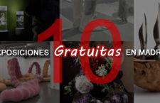 Exposiciones interesantes y gratuitas que puedes disfrutar este verano 2019 en Madrid