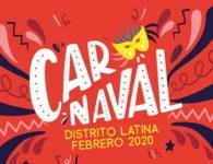 Carnaval Distrito Latina, del 7 al 29 de febrero de 2020