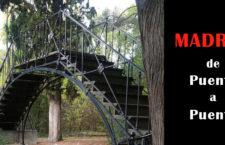 Madrid de Puente a Puente: posiblemente el primer puente de hierro de España